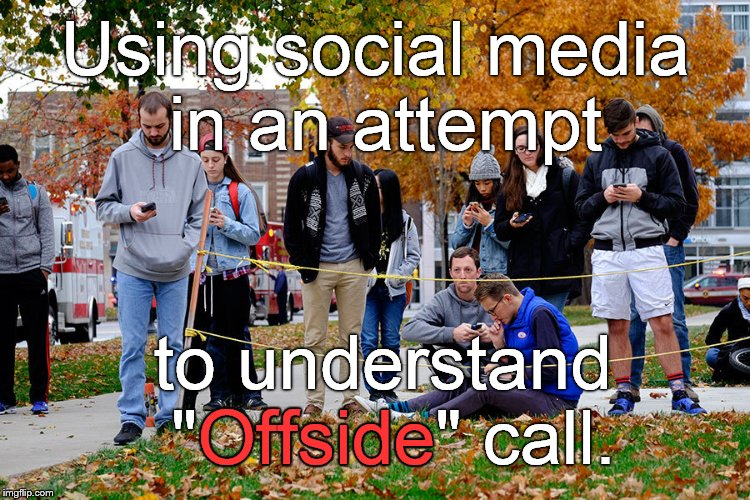 "OSU students 28NOV16 | Using social media in an attempt to understand ""Offside"" call. Offside 