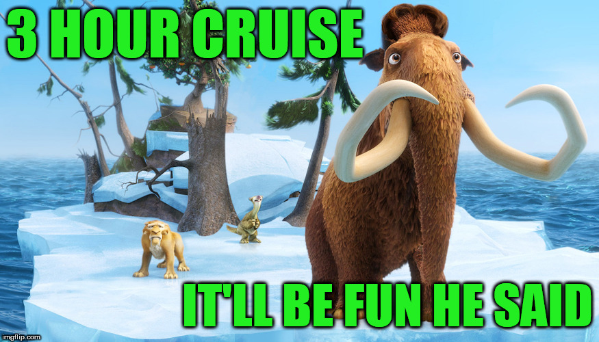 Ice Age Week! A Jesus_Milk Event! Oct 23-30th | 3 HOUR CRUISE IT'LL BE FUN HE SAID | image tagged in ice age week,jesus_milk | made w/ Imgflip meme maker