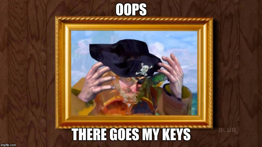 OOPS THERE GOES MY KEYS | image tagged in spongebob pirate 4d | made w/ Imgflip meme maker
