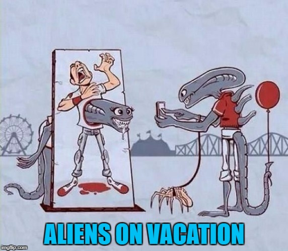Movie Week Oct 22 - 29 (A SpursFanFromAround and haramisbae event) | ALIENS ON VACATION | image tagged in aliens on vacation,memes,movie week,aliens,funny,bad movies | made w/ Imgflip meme maker