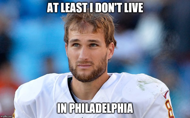 I may have lost but, | AT LEAST I DON'T LIVE IN PHILADELPHIA | image tagged in football,nfl | made w/ Imgflip meme maker