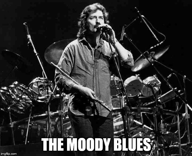 THE MOODY BLUES | made w/ Imgflip meme maker