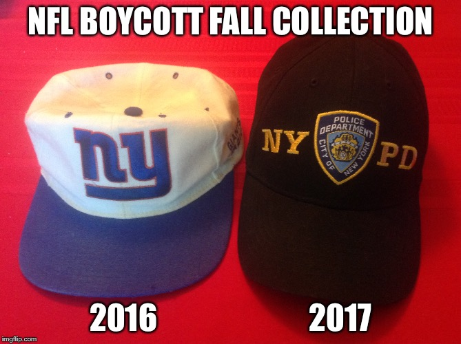 NFL Boycott Hats | NFL BOYCOTT FALL COLLECTION 2016                         2017 | image tagged in nfl | made w/ Imgflip meme maker