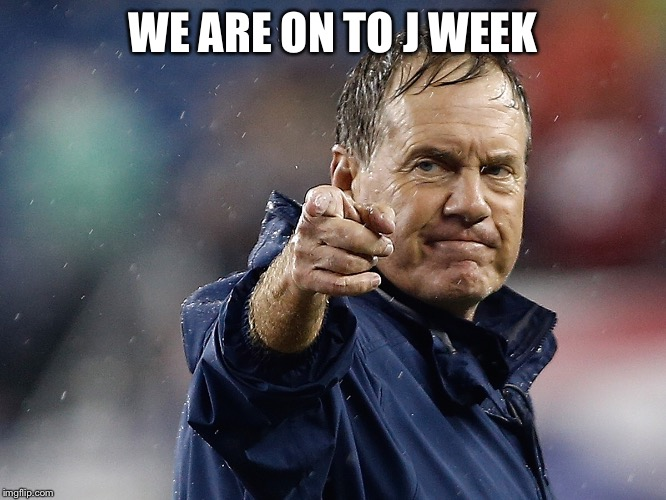 WE ARE ON TO J WEEK | image tagged in fantasy football | made w/ Imgflip meme maker