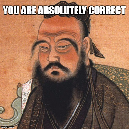 YOU ARE ABSOLUTELY CORRECT | made w/ Imgflip meme maker