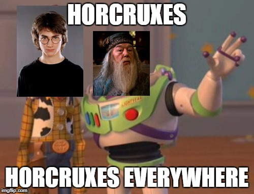 X, X Everywhere Meme | HORCRUXES HORCRUXES EVERYWHERE | image tagged in memes,x,x everywhere,x x everywhere | made w/ Imgflip meme maker