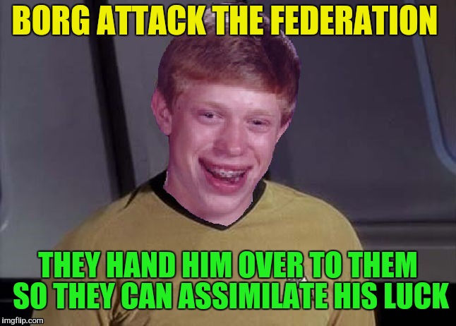 BORG ATTACK THE FEDERATION THEY HAND HIM OVER TO THEM SO THEY CAN ASSIMILATE HIS LUCK | made w/ Imgflip meme maker