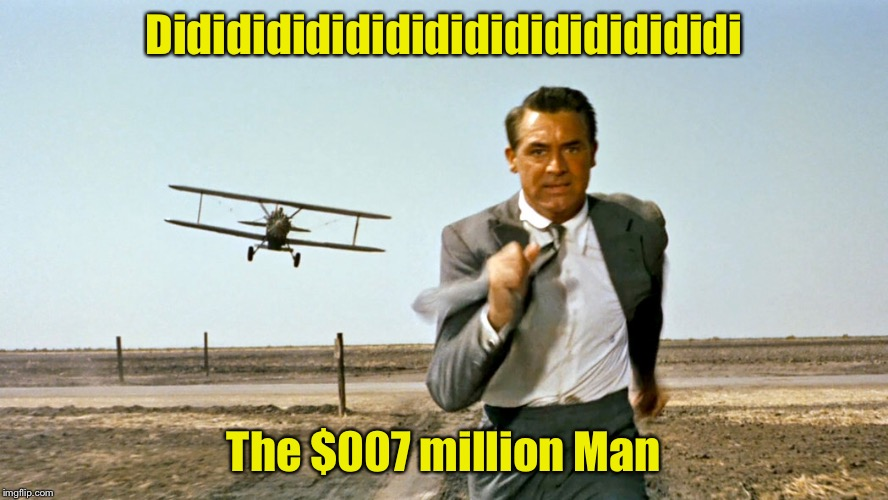 Movie Week Oct 22 - 29 ( A SpursFanFromAround and haramisbae event)  | Dididididididididididididididi The $007 million Man | image tagged in memes,movie week,007 | made w/ Imgflip meme maker