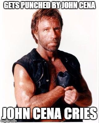 Chuck Norris VS John Cena | GETS PUNCHED BY JOHN CENA JOHN CENA CRIES | image tagged in memes,chuck norris flex,chuck norris,john cena | made w/ Imgflip meme maker