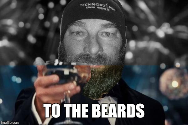 TO THE BEARDS | made w/ Imgflip meme maker