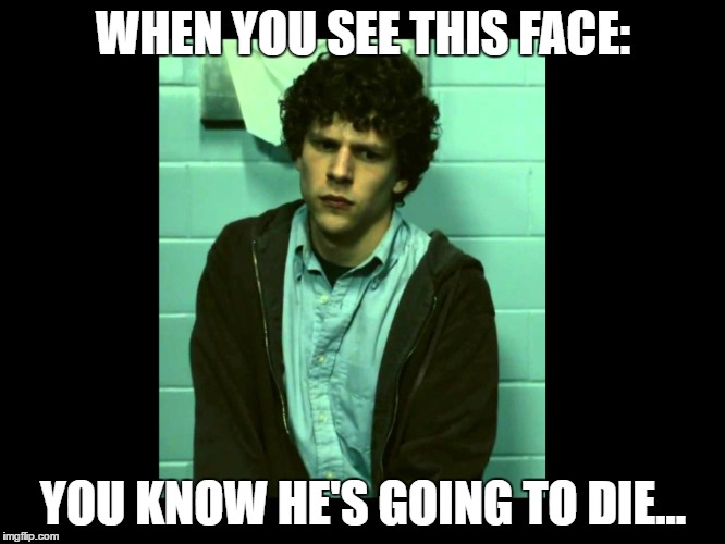 Zombieland Columbus: The Depressed Nerd | WHEN YOU SEE THIS FACE: YOU KNOW HE'S GOING TO DIE... | image tagged in nerd,guns,scared,poor columbus | made w/ Imgflip meme maker