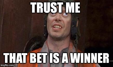 Cross eyes | TRUST ME THAT BET IS A WINNER | image tagged in cross eyes | made w/ Imgflip meme maker