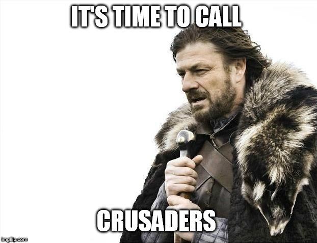 Brace yourselves Islam is coming  | IT'S TIME TO CALL CRUSADERS | image tagged in memes,brace yourselves x is coming,deus vult | made w/ Imgflip meme maker