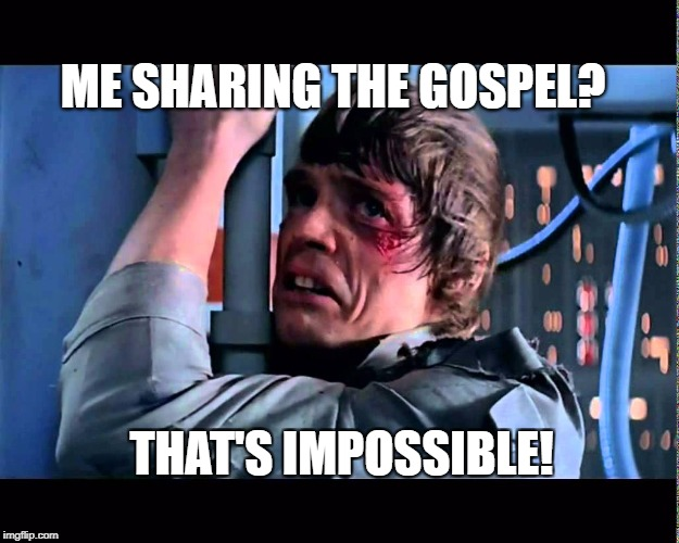 Share the gospel | ME SHARING THE GOSPEL? THAT'S IMPOSSIBLE! | image tagged in christian,cando,gospel | made w/ Imgflip meme maker