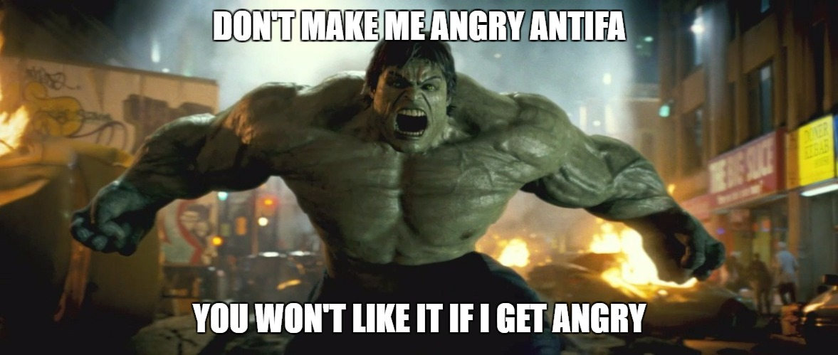 i want to left alone | DON'T MAKE ME ANGRY ANTIFA YOU WON'T LIKE IT IF I GET ANGRY | image tagged in angry,original meme | made w/ Imgflip meme maker