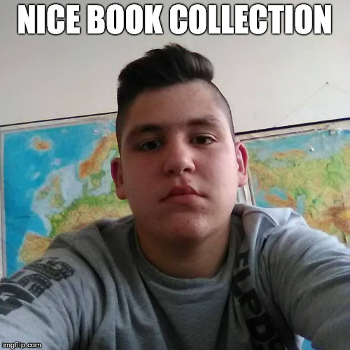 NICE BOOK COLLECTION | made w/ Imgflip meme maker