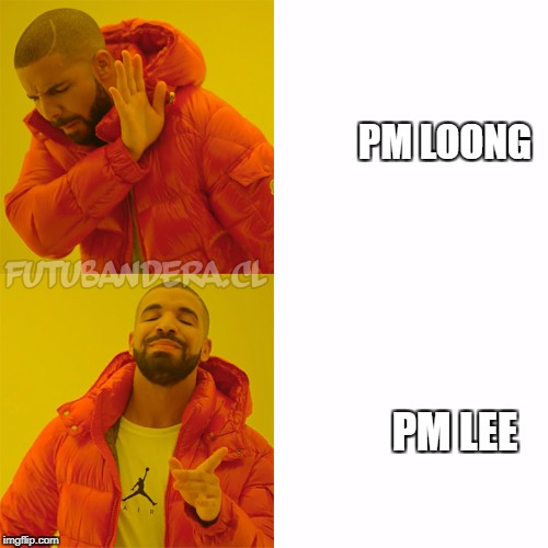 DRAKE | PM LOONG PM LEE | image tagged in drake | made w/ Imgflip meme maker