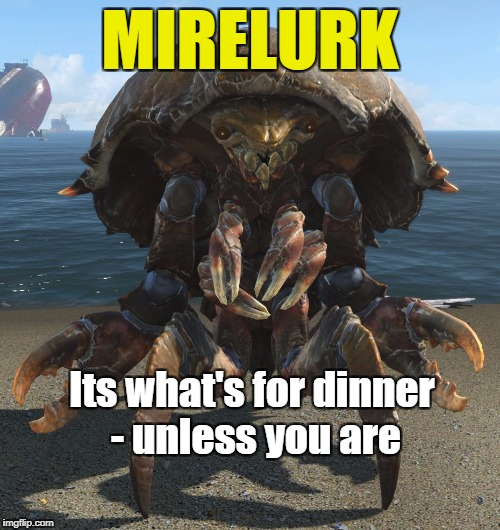 MIRELURK Its what's for dinner - unless you are | image tagged in mirelurk | made w/ Imgflip meme maker