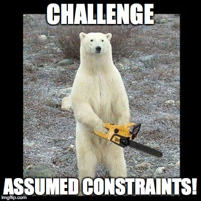 Chainsaw Bear Meme | CHALLENGE ASSUMED CONSTRAINTS! | image tagged in memes,chainsaw bear | made w/ Imgflip meme maker