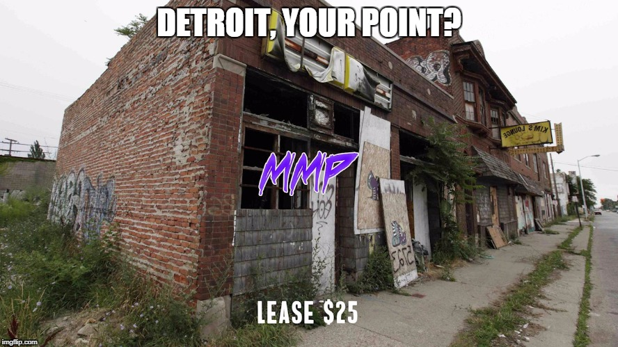 DETROIT, YOUR POINT? | made w/ Imgflip meme maker