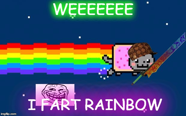 Nyan Cat | WEEEEEEE I FART RAINBOW | image tagged in nyan cat,scumbag | made w/ Imgflip meme maker