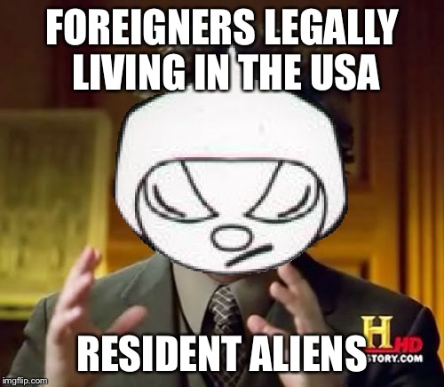 Any 90's kids out there? | FOREIGNERS LEGALLY LIVING IN THE USA RESIDENT ALIENS | image tagged in resident aliens | made w/ Imgflip meme maker
