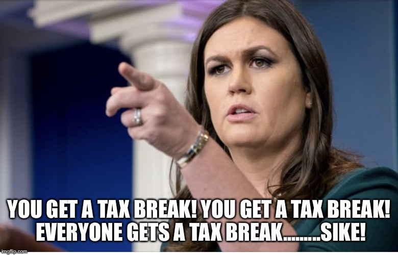1y8qf7 trump's tax break imgflip
