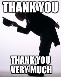 THANK YOU THANK YOU VERY MUCH | made w/ Imgflip meme maker