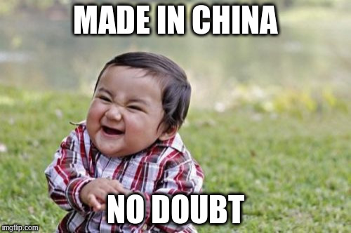 Evil Toddler Meme | MADE IN CHINA NO DOUBT | image tagged in memes,evil toddler | made w/ Imgflip meme maker
