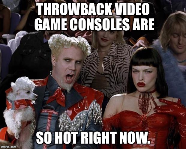 Throwback video games so hot right now | THROWBACK VIDEO GAME CONSOLES ARE SO HOT RIGHT NOW. | image tagged in memes,mugatu so hot right now,throwback,nintendo entertainment system,sega,super mario | made w/ Imgflip meme maker
