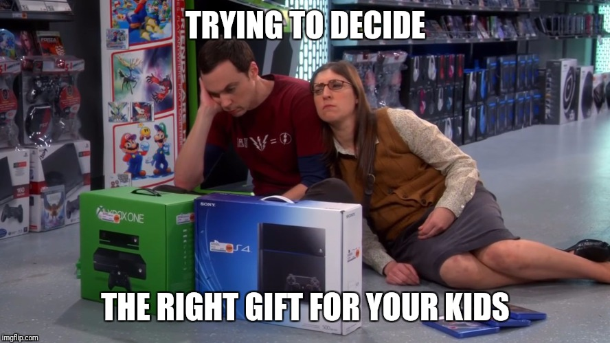 TRYING TO DECIDE THE RIGHT GIFT FOR YOUR KIDS | image tagged in decisions | made w/ Imgflip meme maker
