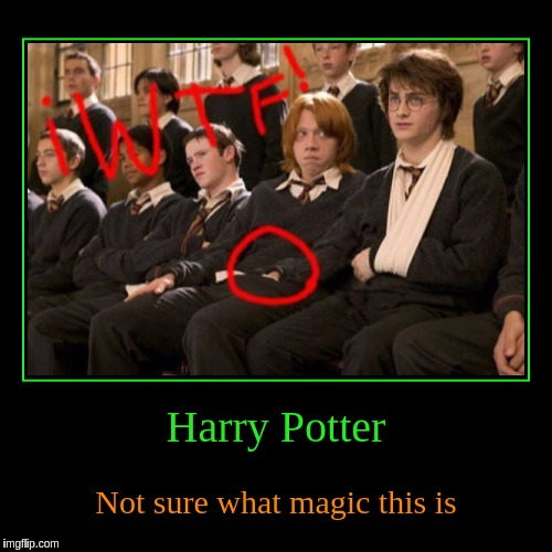 Movie Week Oct 22-29 (A SpursFanFromAround and haramisbae Event) | Harry Potter | Not sure what magic this is | image tagged in funny,demotivationals,harry potter,wtf,movie week,ron weasley | made w/ Imgflip demotivational maker