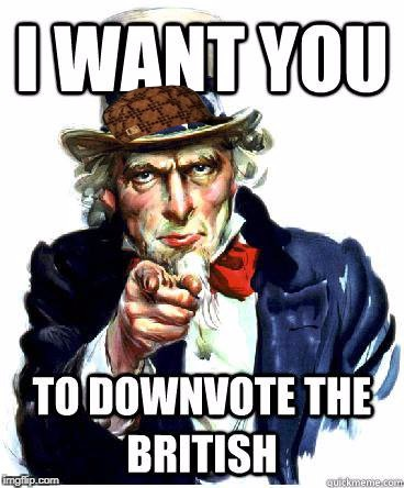 image tagged in i want you to downvote the british,scumbag | made w/ Imgflip meme maker