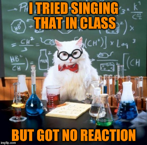 I TRIED SINGING THAT IN CLASS BUT GOT NO REACTION | made w/ Imgflip meme maker