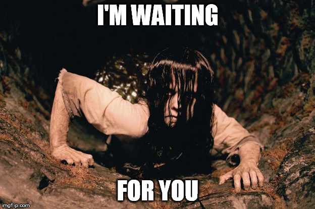 I'M WAITING FOR YOU | made w/ Imgflip meme maker