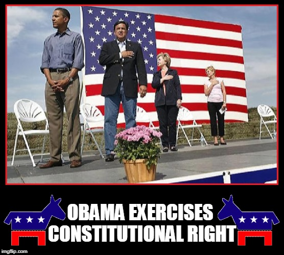 Donkey See; Donkey Do | OBAMA EXERCISES CONSTITUTIONAL RIGHT | image tagged in vince vance,national anthem,star-spangled banner,please stand,remove your hat,place your hand over your heart | made w/ Imgflip meme maker