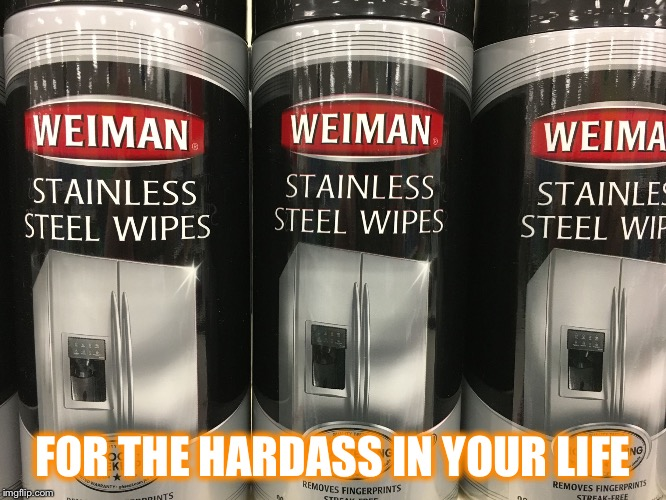 FOR THE HARDASS IN YOUR LIFE | image tagged in hardass | made w/ Imgflip meme maker