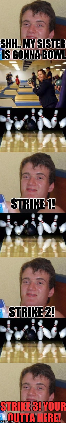 Bowling With 10 Guy A Retarded Event Imgflip