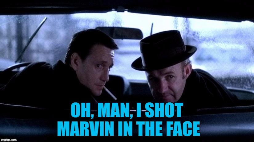 "Quote from ""Pulp Fiction"", picture from ""The French Connection"" :) 