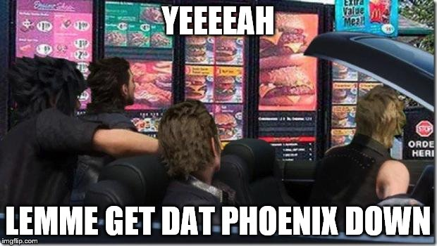 FINAL FANTASY CHEAP LIKE A MCONDOLAS HAMBURGER | YEEEEAH LEMME GET DAT PHOENIX DOWN | image tagged in final fantasy cheap like a mcondolas hamburger | made w/ Imgflip meme maker