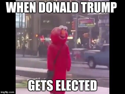 hello darkness my old friend... |  WHEN DONALD TRUMP; GETS ELECTED | image tagged in hello darkness my old friend | made w/ Imgflip meme maker