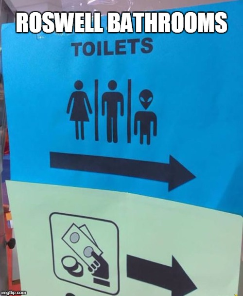 Roswell bathrooms | ROSWELL BATHROOMS | image tagged in aliens,transgender bathroom,bathroom | made w/ Imgflip meme maker