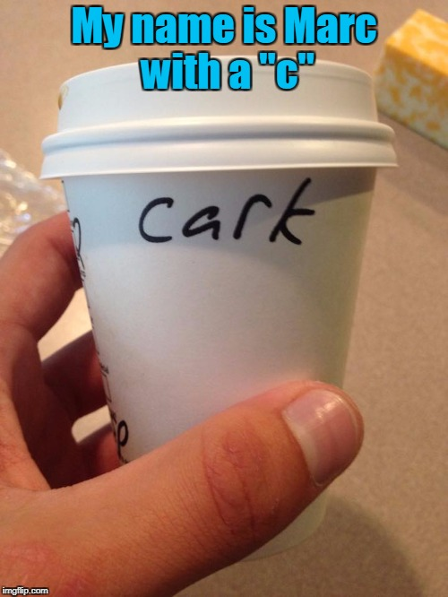 "Meems |  My name is Marc with a ""c"" 