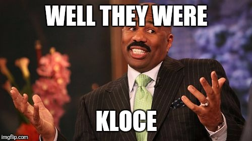 Steve Harvey Meme | WELL THEY WERE KLOCE | image tagged in memes,steve harvey | made w/ Imgflip meme maker