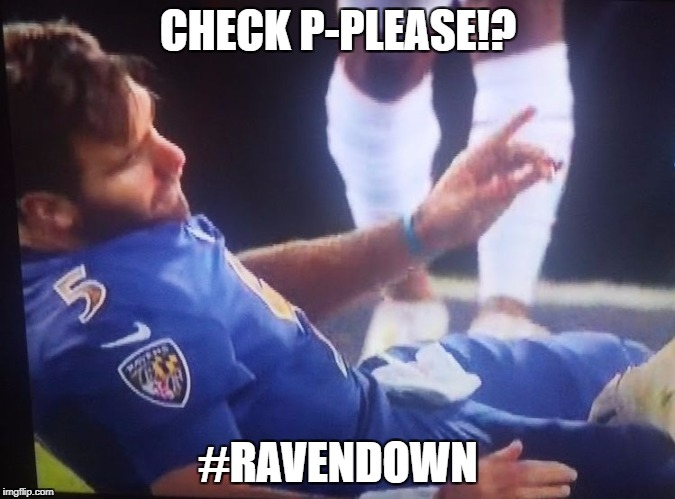 CHECK P-PLEASE!? #RAVENDOWN | image tagged in raven down | made w/ Imgflip meme maker