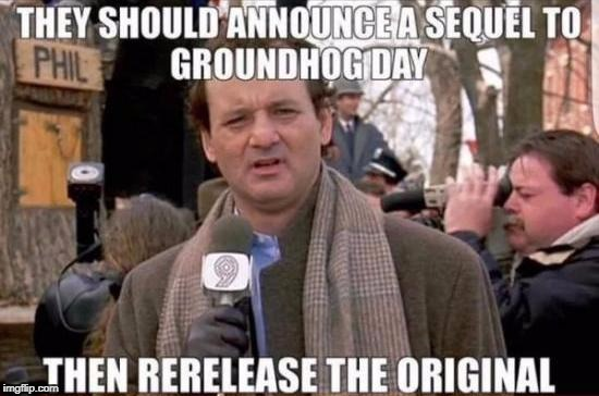 image tagged in groundhog day | made w/ Imgflip meme maker