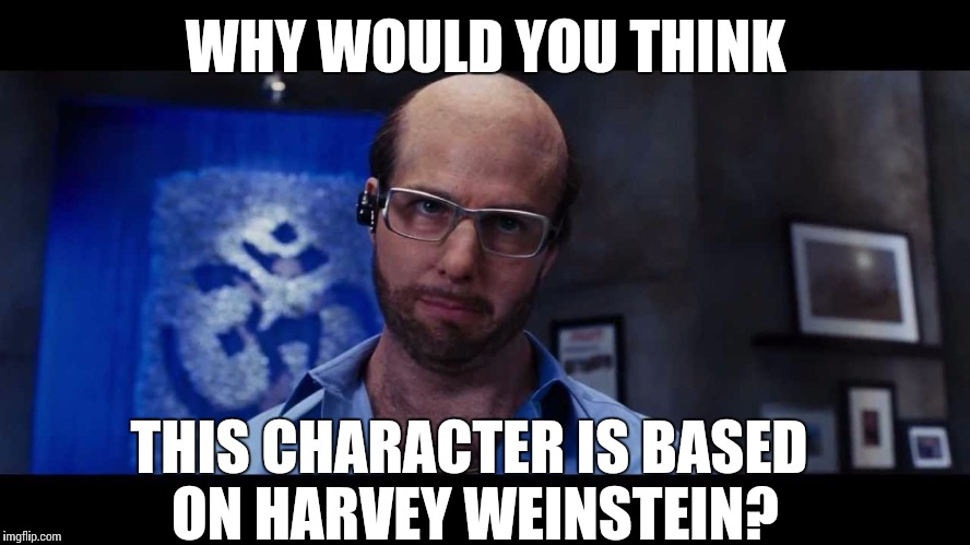 A less gross gross man | WHY WOULD YOU THINK THIS CHARACTER IS BASED ON HARVEY WEINSTEIN? | image tagged in harvey weinstein,tom cruise,movies,tropic thunder,memes | made w/ Imgflip meme maker