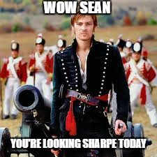 Sean Bean | WOW SEAN YOU'RE LOOKING SHARPE TODAY | image tagged in sean bean | made w/ Imgflip meme maker