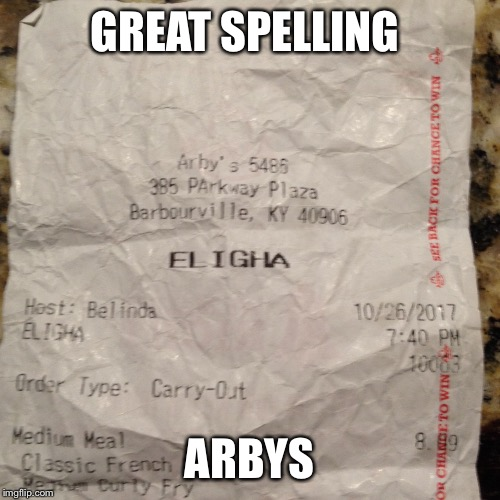 Could of sworn it was spelled with a J | GREAT SPELLING ARBYS | image tagged in arby's,memes,spelling,special kind of stupid | made w/ Imgflip meme maker