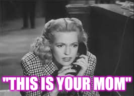 "When your mom calls you | ""THIS IS YOUR MOM"" 